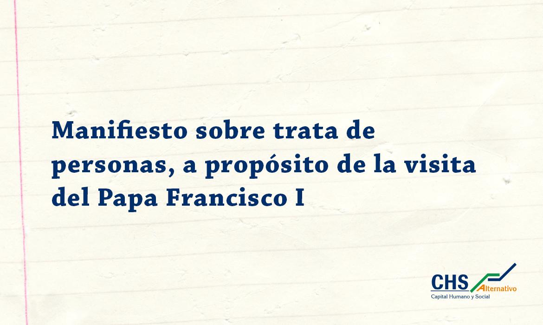 CHS Alternativo y otras organizaciones de la sociedad civil presentan manifiesto sobre trata de personas a Papa Francisco I