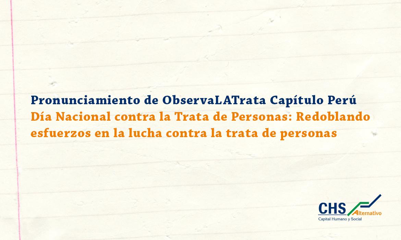 Pronunciamiento de ObservaLATrata Capítulo Perú  Día Nacional contra la Trata de Personas: Redoblando esfuerzos en la lucha contra la trata de personas