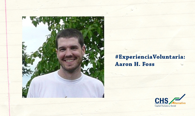 #ExperienciaVoluntaria: Aaron H. Foss