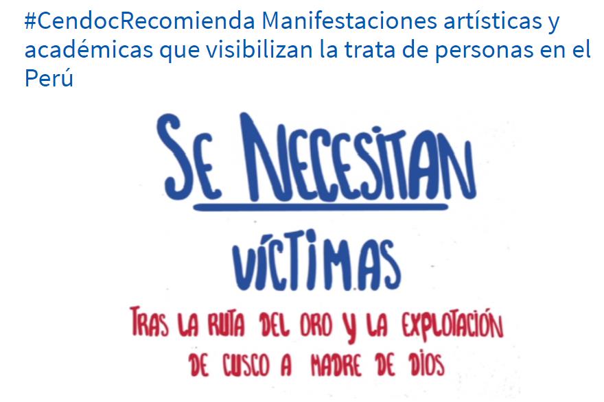 #CendocRecomienda Manifestaciones artísticas y académicas que visibilizan la trata de personas en el Perú