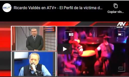 Ricardo Valdés en ATV+ – El Perfil de la víctima de Trata de Personas