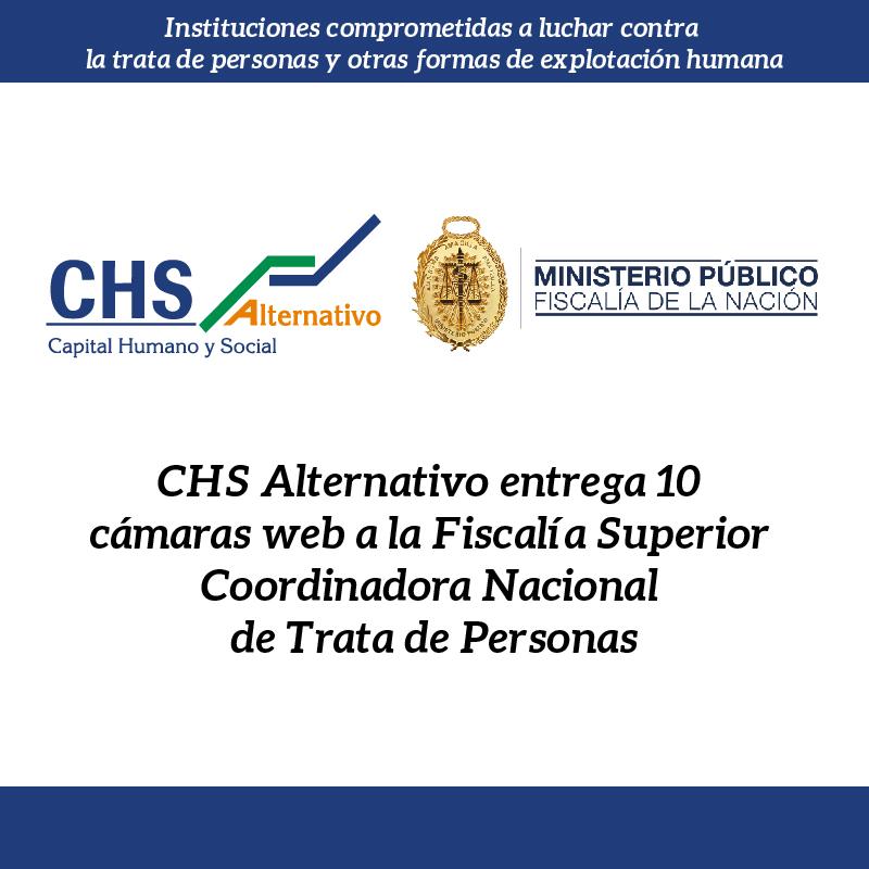 CHS Alternativo entrega 10 cámaras web a la Fiscalía Superior Coordinadora Nacional de Trata de Personas